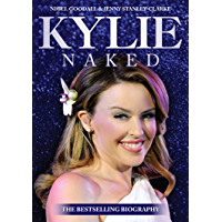 Kylie Naked - A Biography