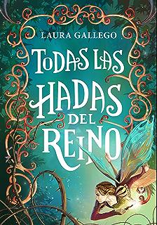 Todas las hadas del reino (Spanish Edition)