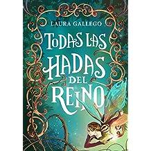 Todas las hadas del reino (Spanish Edition) Mar 12, 2015