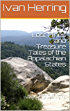 Lost Mines and Treasure Tales of the Appalachian States: Alabama, Kentucky, Tennessee and West Virginia