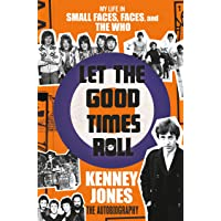 Let the Good Times Roll: My Life in Small Faces, Faces, and the Who