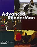 Advanced RenderMan: Creating CGI for Motion Pictures (The Morgan Kaufmann Series in Computer Graphics)