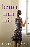 Better Than This: A Novel