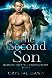 The Second Son (Legend of the White Werewolf Book 2)
