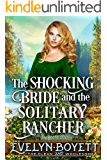 The Shocking Bride And The Solitary Rancher: A Clean Western Historical Romance Novel