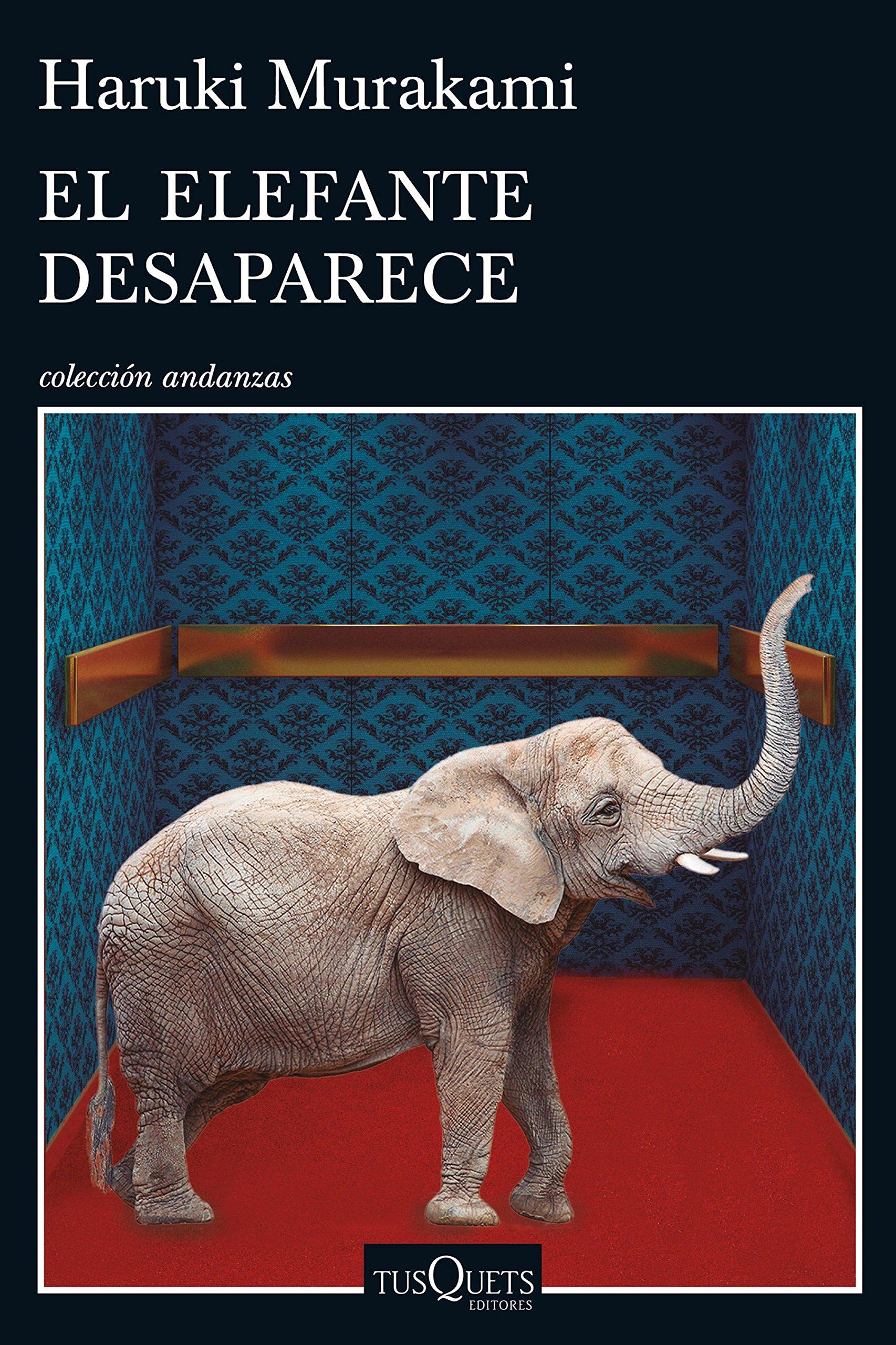 El elefante desaparece (Andanzas): Amazon.es: Murakami, Haruki, Ogihara, Yoko, Cordobés, Fernando: Libros