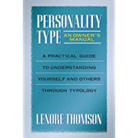 Personality Type: An Owner's Manual: A Practical Guide to Understanding Yourself and Others Through Typology (Jung on the Hudson Book Series) (English Edition)