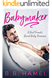 Babymaker: A Best Friend's Secret Baby Romance