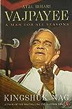 Atal Bihari Vajpayee : A Man For All Seasons PB