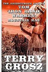 "The Adventurous Life of Tom ""Iron Hand"" Warren: Mountain Man (The Mountain Men Book 5) Kindle Edition"