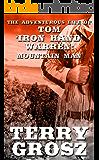 "The Adventurous Life of Tom ""Iron Hand"" Warren: Mountain Man (The Mountain Men Book 5)"