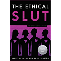 The Ethical Slut, Third Edition: A Practical Guide to Polyamory, Open Relationships, and Other Freedoms in Sex and Love…