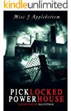 Picklocked Powerhouse (Locked House Hauntings Book 5)