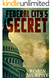 Federal City's Secret (Marie Bartek and the SIPS Team Book 3)