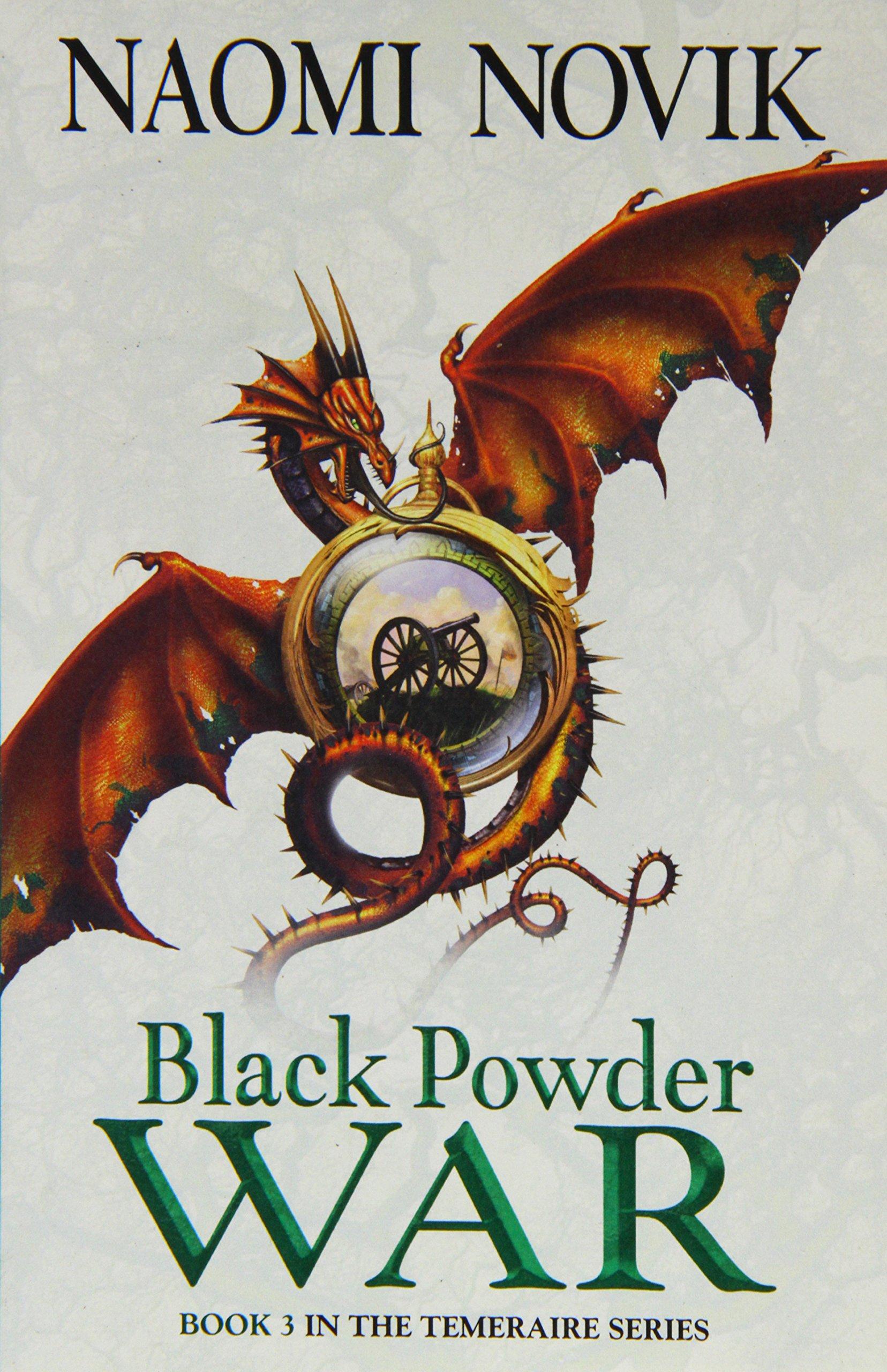Black Powder War (the Temeraire Series, Book 3): Amazon: Naomi Novik:  9780007219179: Books