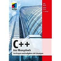 C++ Das Übungsbuch: Testfragen und Aufgaben mit Lösungen (mitp Professional)