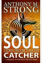 Soul Catcher: A Supernatural Thriller Kindle Edition