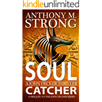 Soul Catcher: A Supernatural Thriller (John Decker Supernatural Thriller) book cover