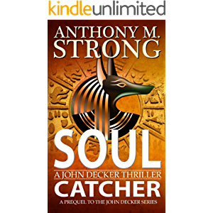 Soul Catcher: A Supernatural Thriller (John Decker Supernatural Thriller)