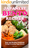 Japanese Bento Recipes: Easy and Healthy Cookbook Using Everyday Ingredients (Samurai's Recipe Series 2)