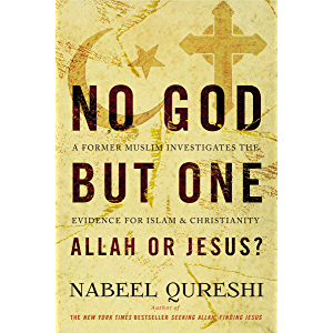 No God but One: Allah or Jesus? (with Bonus Content): A Former Muslim Investigates the Evidence for Islam and…