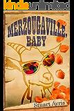 Merzougaville, Baby