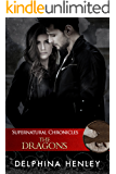 Supernatural Chronicles: The Dragons (Dynamis in New Orleans Book 4)