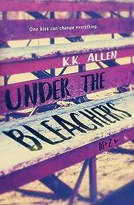 Under the Bleachers: A Novel (BelleCurve)
