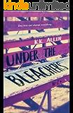 Under the Bleachers: A Novel