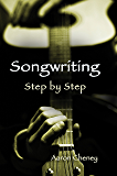 Songwriting: Step by Step