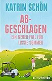 Abgeschlagen: Ein neuer Fall für Lissie Sommer (Ein-Lissie-Sommer-Krimi 3)