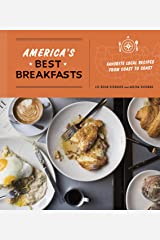 America's Best Breakfasts: Favorite Local Recipes from Coast to Coast: A Cookbook Kindle Edition