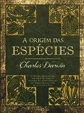 A origem das espécies: A origem das espécies por meio da seleção natural ou a preservação das raças favorecidas na luta…