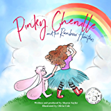 Pinky Chenille and the Rainbow Hunters: A Whimsical Rhyming Picture Book for Kids Age 3-5 (Pinky Chenille Series 1)