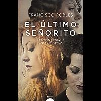El último señorito (Algaida Literaria - Premio Ateneo De Sevilla)
