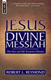 Jesus Divine Messiah: The New and Old Testament Witness