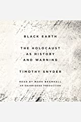 Black Earth: The Holocaust as History and Warning Audible Audiobook