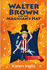 Walter Brown and the Magician's Hat Kindle Edition