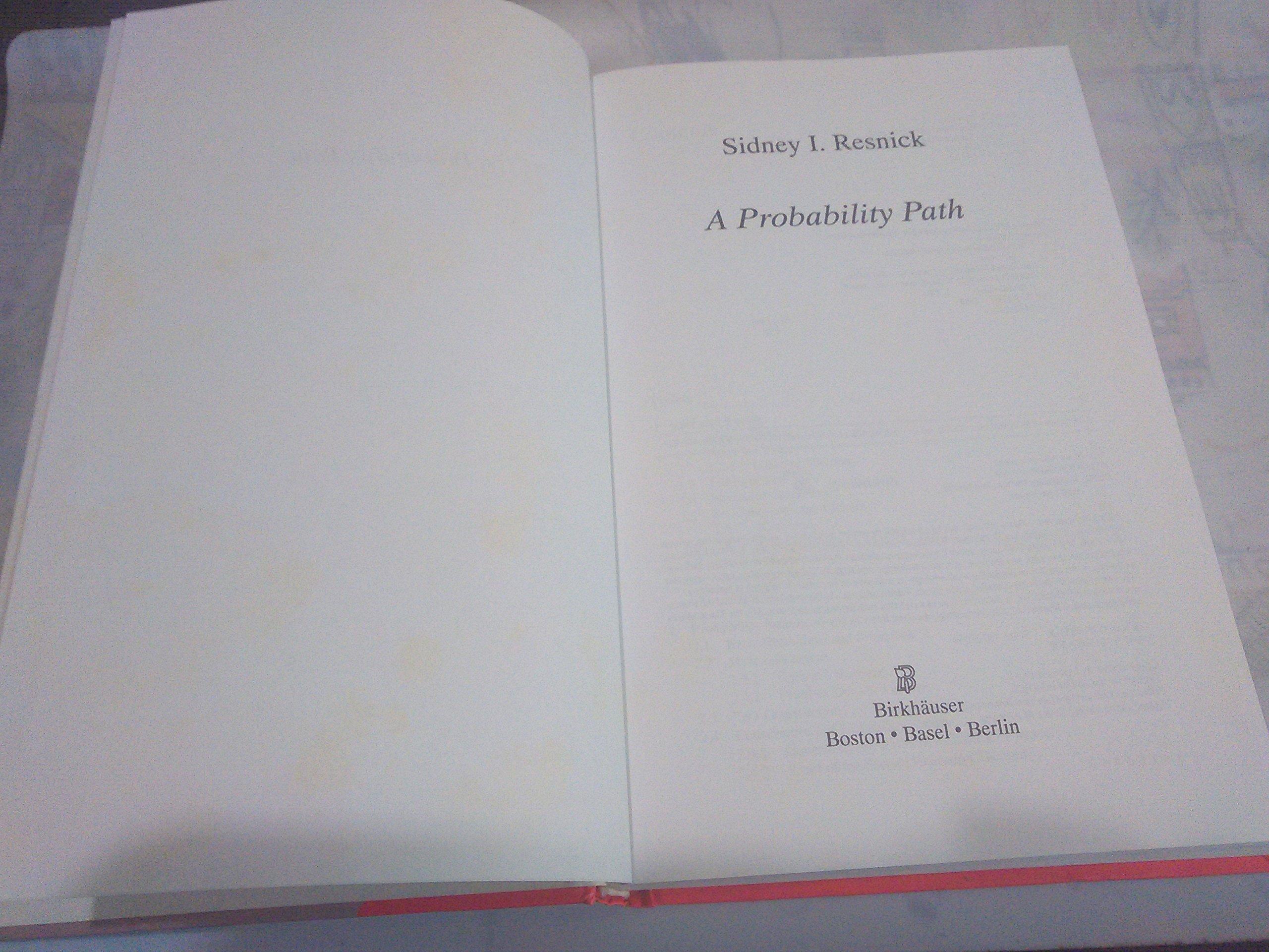 A probability path sidney i resnick 9783764340551 amazon a probability path sidney i resnick 9783764340551 amazon books fandeluxe Choice Image