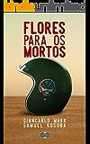 Flores para os Mortos (Portuguese Edition)