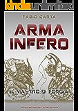 Arma Infero: Il Mastro di Forgia