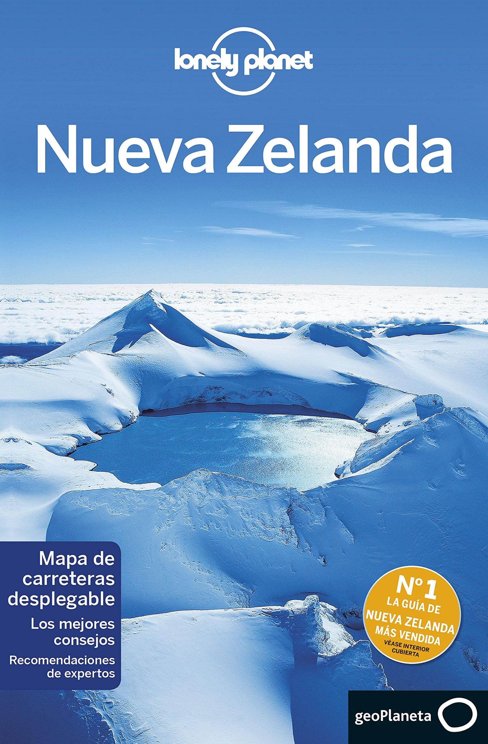 Lonely Planet Nueva Zelanda (Travel Guide) (Spanish Edition): Lonely Planet, Charles Rawlings-Way, Brett Atkinson, Sarah Bennett, Peter Dragicevich, ...