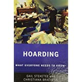 Hoarding: What Everyone Needs to Know®