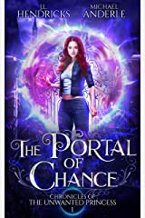 The Portal of Chance: A YA Halfling Fae UF/Adventure Series (Chronicles of The Unwanted Princess Book 1) Kindle Edition