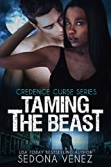 Taming the Beast (Credence Curse  Book 3) Kindle Edition
