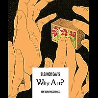 Why Art? (English Edition)