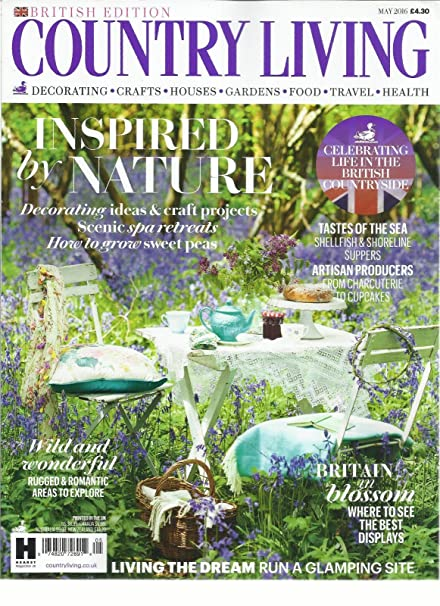 COUNTRY LIVING, BRITISH EDITION MAY, 2016 INSPIRED BY NATURE PRINTED IN UK