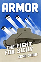 ARMOR #2, The Fight for Sicily: a Novel of Tank Warfare Kindle Edition