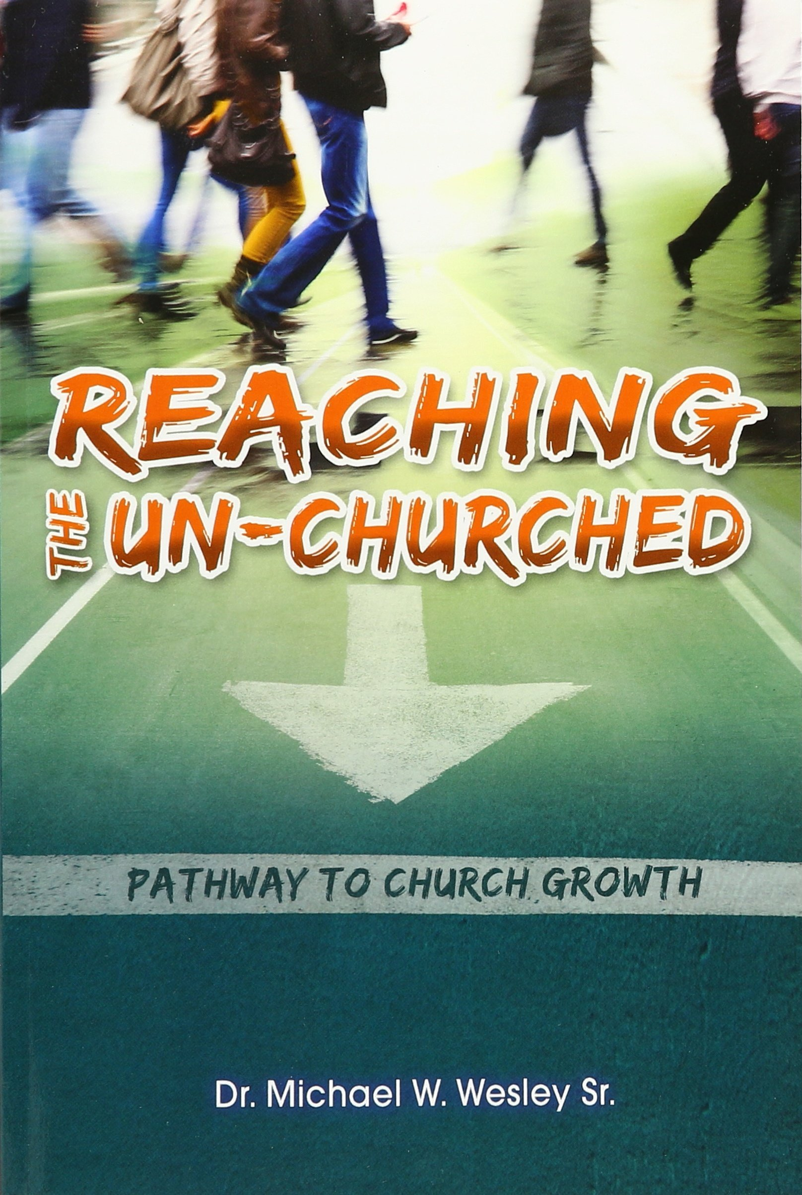 Download Reaching the Un-Churched: Pathway to Church Growth ebook