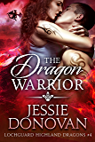 The Dragon Warrior (Lochguard Highland Dragons Book 4) (English Edition)